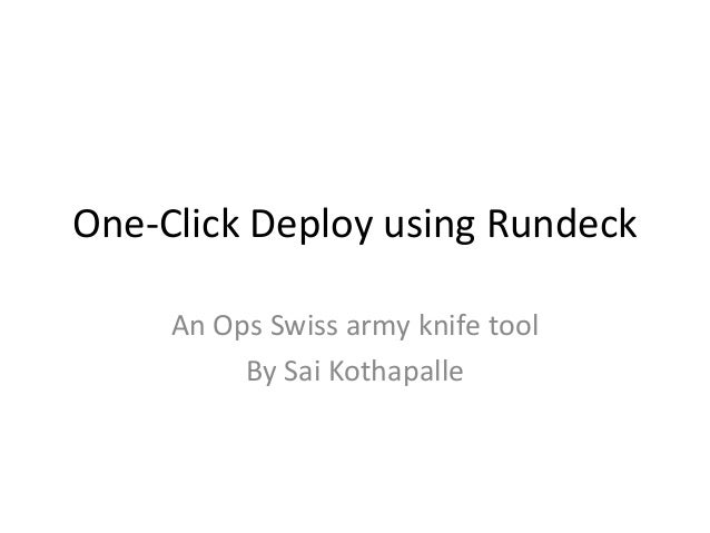 One Click Deploys using Rundeck