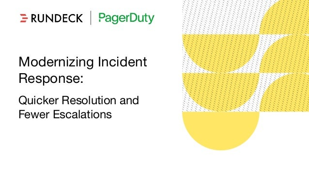 Proprietary & Confidential Modernizing Incident Response: Quicker Resolution and Fewer Escalations