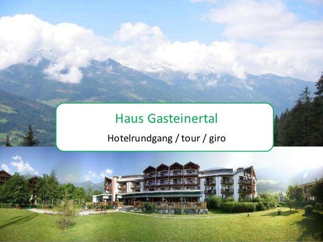 Fotoalbum Haus GasteinertalHotelrundgang / tour / girovon louihorseman