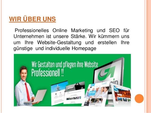 WIR ÜBER UNS Professionelles Online Marketing und SEO für Unternehmen ist unsere Stärke. Wir kümmern uns um Ihre Website-G...