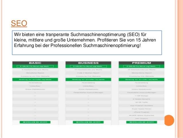 SEO Wir bieten eine tranperante Suchmaschinenoptimerung (SEO) für kleine, mittlere und große Unternehmen. Profitieren Sie ...