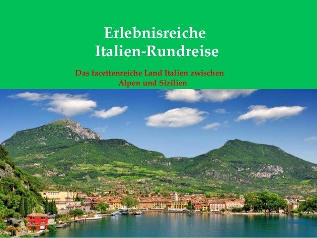 Erlebnisreiche Italien-Rundreise Das facettenreiche Land Italien zwischen Alpen und Sizilien