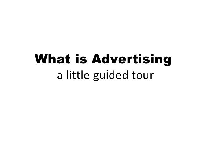 What is Advertising  a little gu i ded tour
