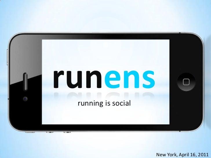 runens<br />running is social<br />New York, April 16, 2011<br />