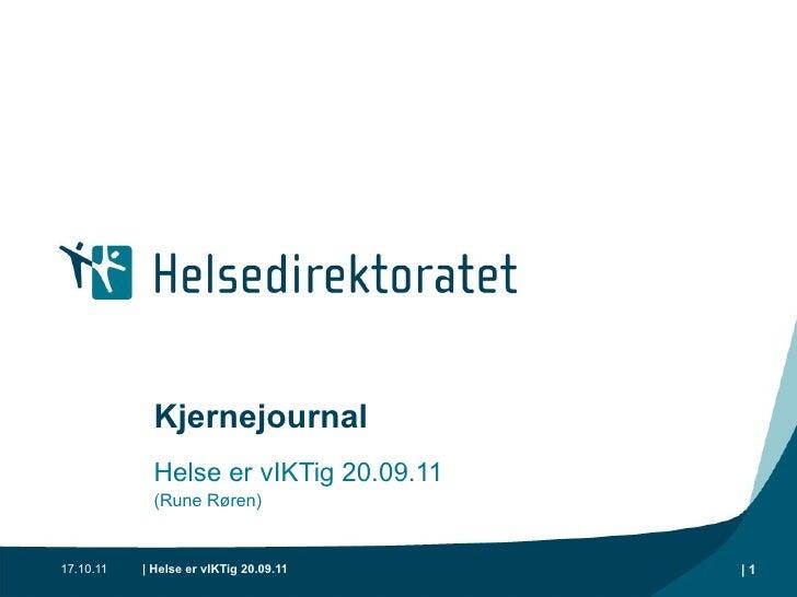 Kjernejournal Helse er vIKTig 20.09.11 (Rune Røren)