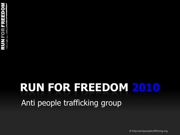 RUN FOR FREEDOM 2010<br />Anti people trafficking group<br />