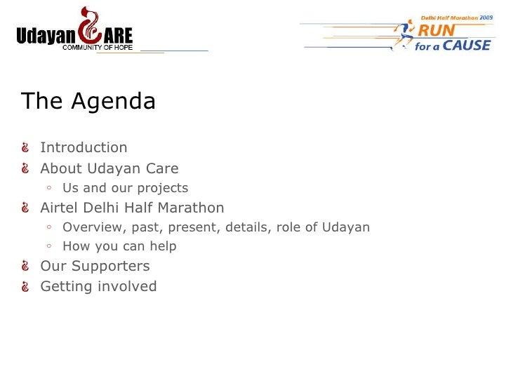 The Agenda <ul><li>Introduction </li></ul><ul><li>About Udayan Care </li></ul><ul><ul><li>Us and our projects </li></ul></...