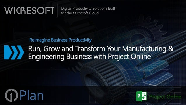 Digital Productivity Solutions Built for the Microsoft Cloud Run, Grow and Transform Your Manufacturing & Engineering Busi...