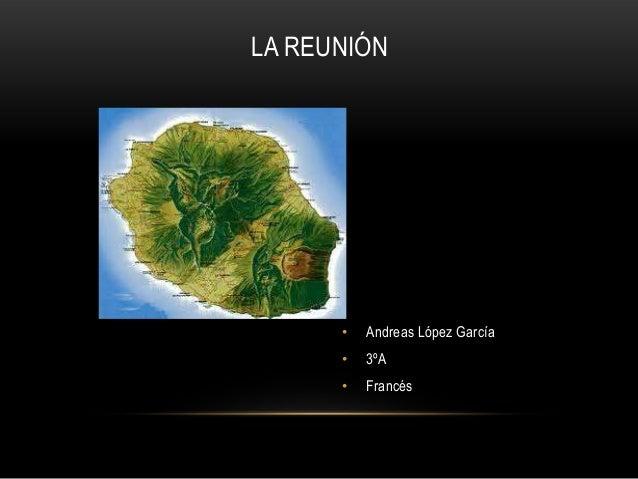 LA REUNIÓN• Andreas López García• 3ºA• Francés