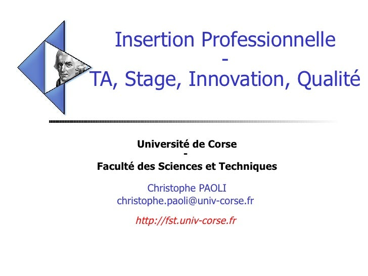 Insertion Professionnelle - TA, Stage, Innovation, Qualité Université de Corse -  Faculté des Sciences et Techniques Chris...