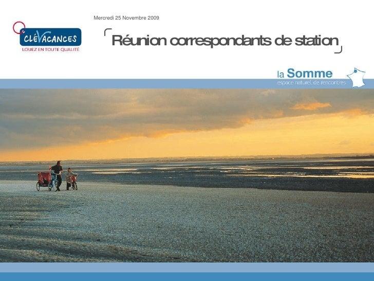 Réunion correspondants de station Mercredi 25 Novembre 2009