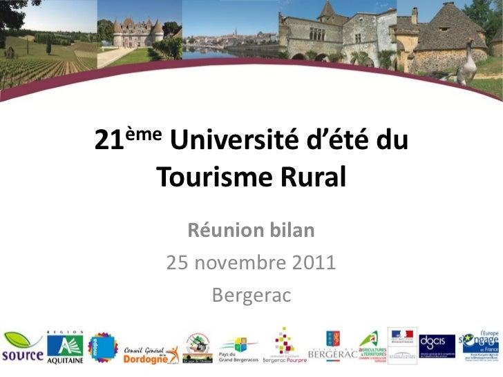 21ème Université d'été du    Tourisme Rural       Réunion bilan     25 novembre 2011          Bergerac