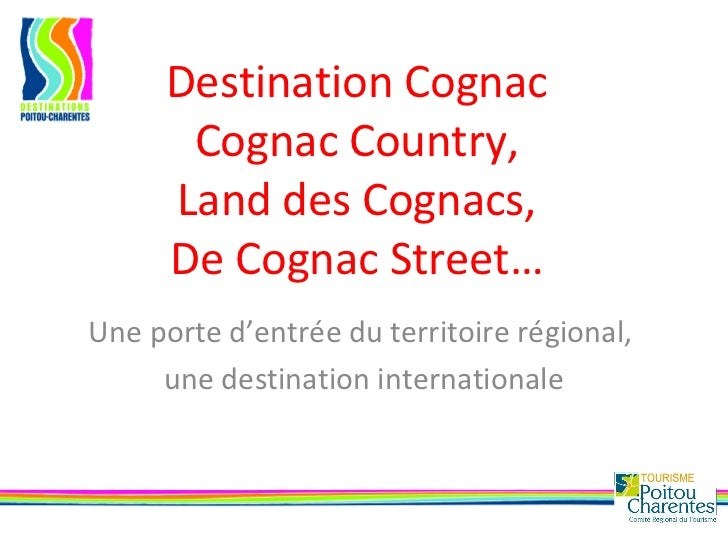 Destination Cognac Cognac Country, Land des Cognacs, De Cognac Street… Une porte d'entrée du territoire régional,  une des...
