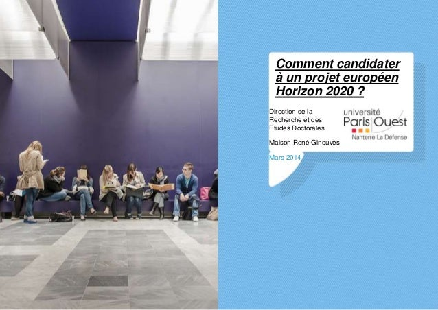 Comment candidater à un projet européen Horizon 2020 ? Direction de la Recherche et des Etudes Doctorales Maison René-Gino...