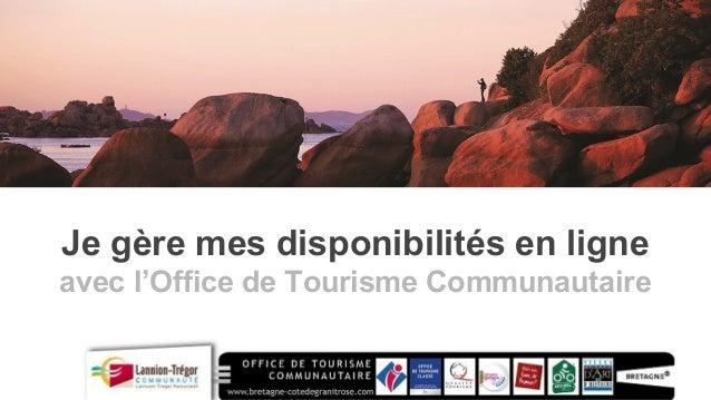 Je gère mes disponibilités en ligne avec l'Office de Tourisme Communautaire