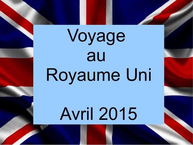 Voyage au Royaume Uni Avril 2015