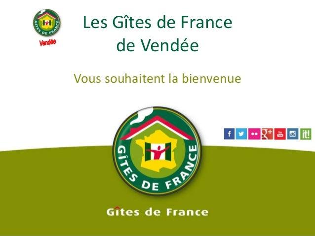 Les Gîtes de France  de Vendée  Vous souhaitent la bienvenue