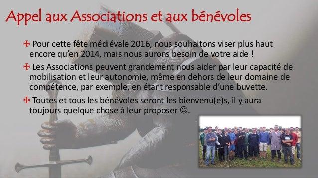 Appel aux Associations et aux bénévoles Pour cette fête médiévale 2016, nous souhaitons viser plus haut encore qu'en 2014,...