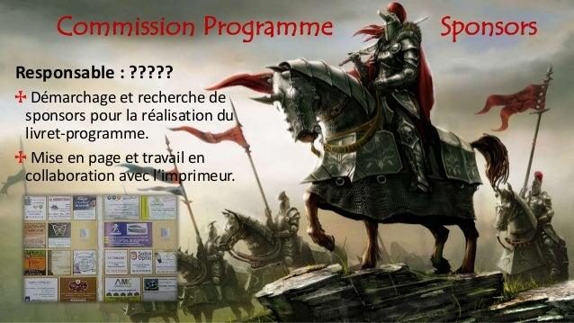 Commission Programme Sponsors Responsable : ????? Démarchage et recherche de sponsors pour la réalisation du livret-progra...