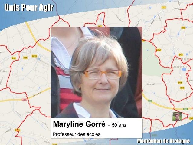 Unis Pour AgirUnis Pour Agir Montauban de BretagneMontauban de Bretagne Maryline Gorré – 50 ans Professeur des écoles Mary...