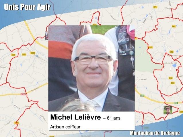 Unis Pour AgirUnis Pour Agir Montauban de BretagneMontauban de Bretagne Michel Lelièvre – 61 ans Artisan coiffeur Michel L...