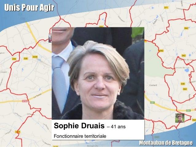 Unis Pour AgirUnis Pour Agir Montauban de BretagneMontauban de Bretagne Sophie Druais – 41 ans Fonctionnaire territoriale ...