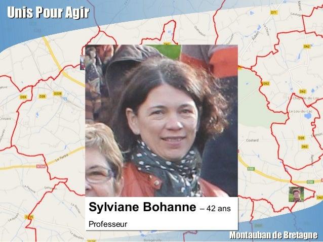 Unis Pour AgirUnis Pour Agir Montauban de BretagneMontauban de Bretagne Sylviane Bohanne – 42 ans Professeur Sylviane Boha...