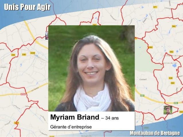 Unis Pour AgirUnis Pour Agir Montauban de BretagneMontauban de Bretagne Myriam Briand – 34 ans Gérante d'entreprise Myriam...