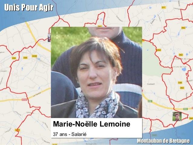 Unis Pour AgirUnis Pour Agir Montauban de BretagneMontauban de Bretagne Marie-Noëlle Lemoine 37 ans - Salarié Marie-Noëlle...