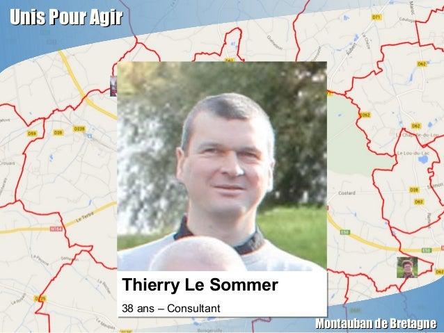 Unis Pour AgirUnis Pour Agir Montauban de BretagneMontauban de Bretagne Thierry Le Sommer 38 ans – Consultant Thierry Le S...