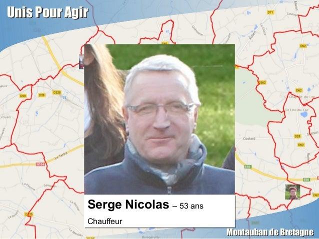 Unis Pour AgirUnis Pour Agir Montauban de BretagneMontauban de Bretagne Serge Nicolas – 53 ans Chauffeur Serge Nicolas – 5...