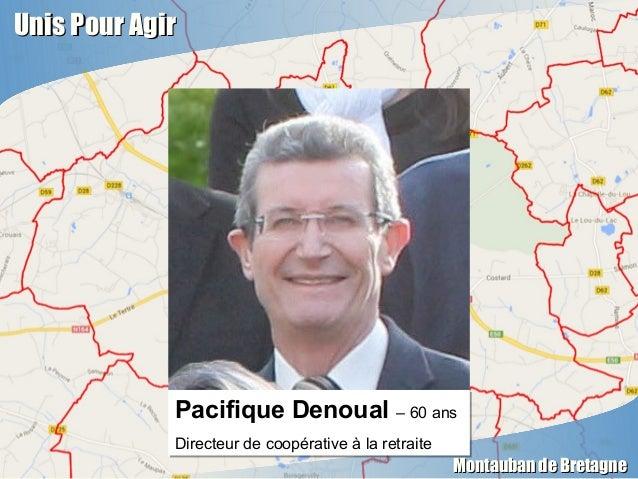 Unis Pour AgirUnis Pour Agir Montauban de BretagneMontauban de Bretagne Pacifique Denoual – 60 ans Directeur de coopérativ...