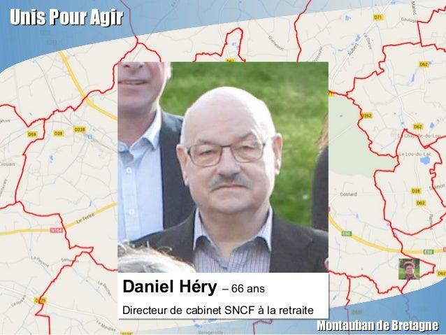 Unis Pour AgirUnis Pour Agir Montauban de BretagneMontauban de Bretagne Daniel Héry – 66 ans Directeur de cabinet SNCF à l...