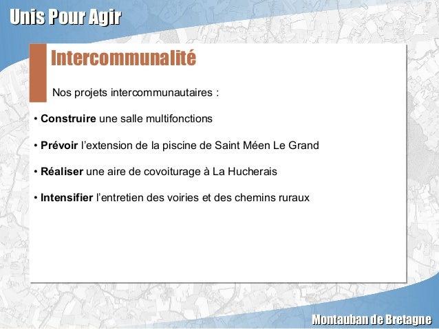 Nos projets intercommunautaires : • Construire une salle multifonctions • Prévoir l'extension de la piscine de Saint Méen ...