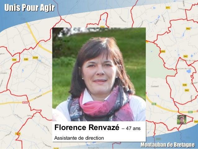 Unis Pour AgirUnis Pour Agir Montauban de BretagneMontauban de Bretagne Florence Renvazé – 47 ans Assistante de direction ...
