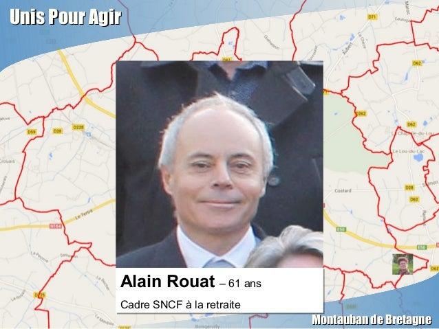 Unis Pour AgirUnis Pour Agir Montauban de BretagneMontauban de Bretagne Alain Rouat – 61 ans Cadre SNCF à la retraite Alai...