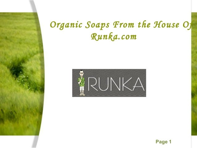 Page 1 Organic Soaps From the House Of Runka.com