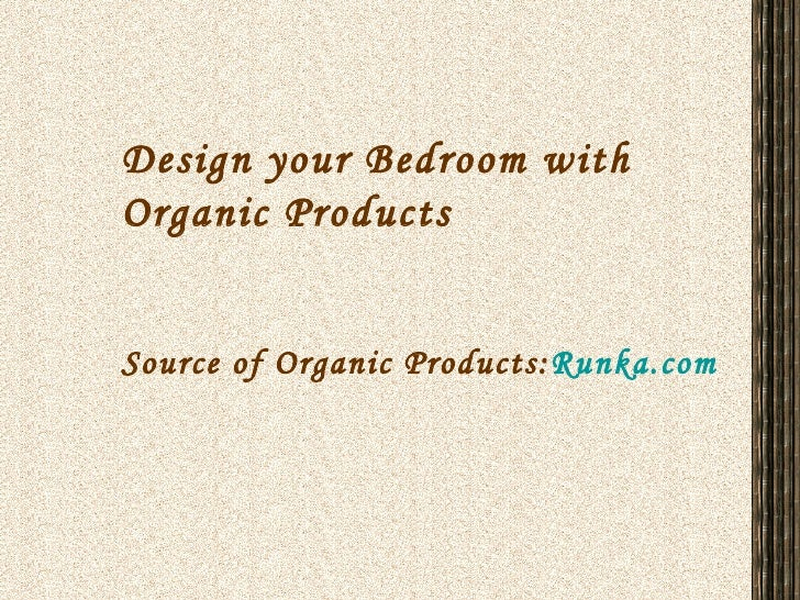 Design your Bedroom with Organic Products Source of Organic Products: Runka.com