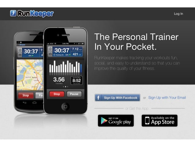RunKeeper           Web           Partner AppsMobile Apps       Browsers         & Services    RunKeeper Platform & Health...