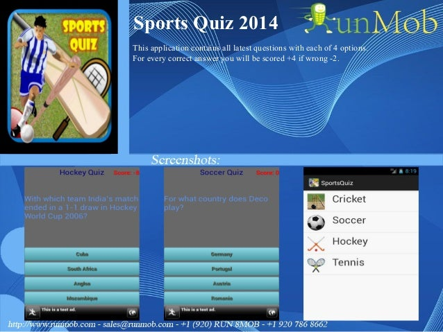 Sports Quiz 2014 This application contains all latest questions with each of 4 options. For every correct answer you will ...