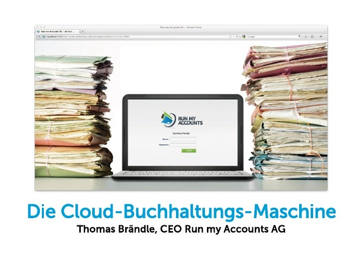 Die Cloud-Buchhaltungs-Maschine     Thomas Brändle, CEO Run my Accounts AG