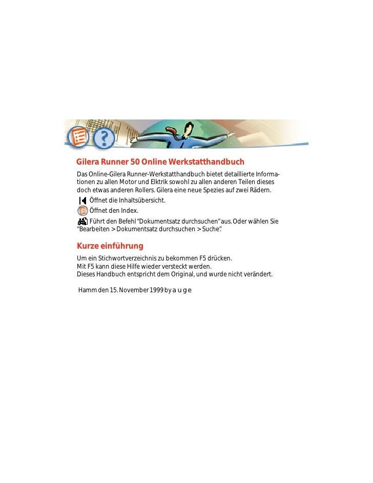 Gilera Runner 50 Online Werkstatthandbuch Das Online-Gilera Runner-Werkstatthandbuch bietet detaillierte Informa- tionen z...