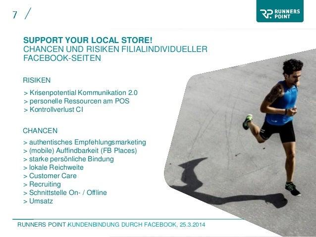 RUNNERS POINT /KUNDENBINDUNG DURCH FACEBOOK, 25.3.2014 SUPPORT YOUR LOCAL STORE! CHANCEN UND RISIKEN FILIALINDIVIDUELLER F...