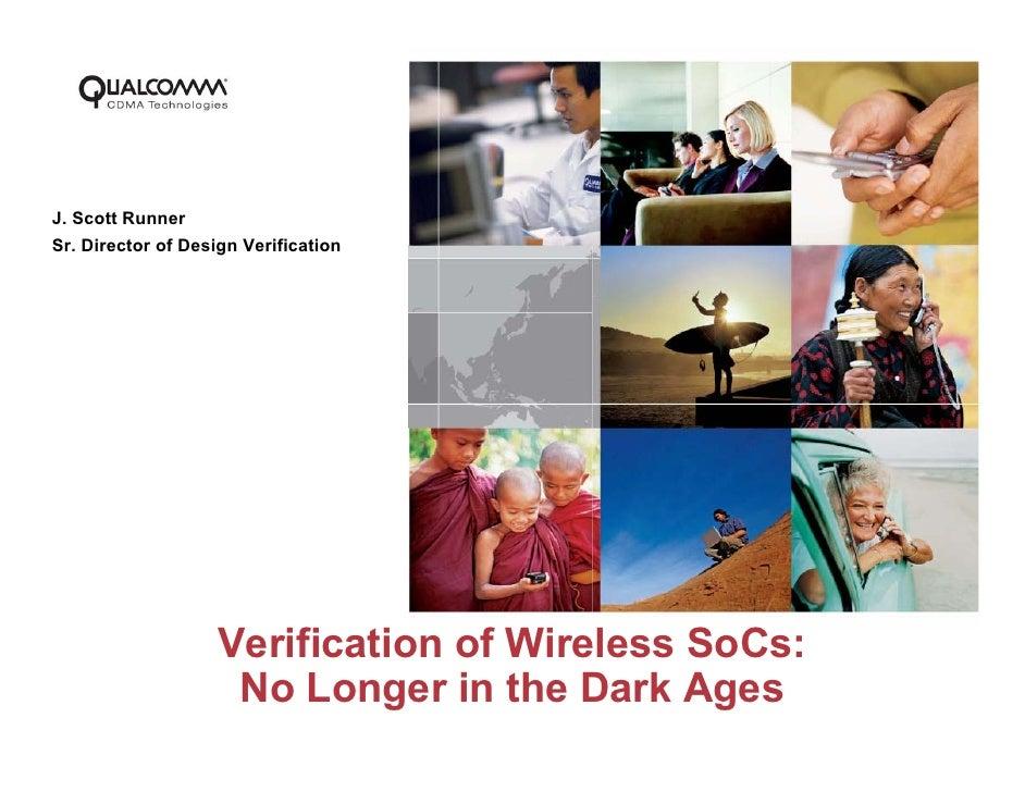 J. Scott Runner Sr. Director of Design Verification                         Verification of Wireless SoCs:                ...