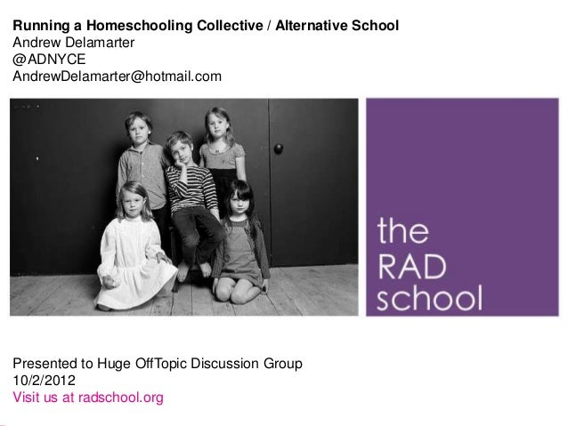 Running a Homeschooling Collective / Alternative SchoolAndrew Delamarter@ADNYCEAndrewDelamarter@hotmail.com               ...