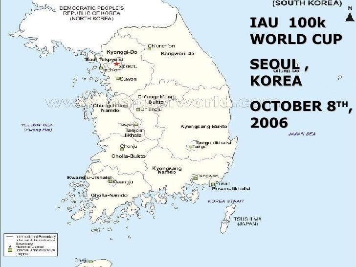 IAU  100k WORLD CUP SEOUL ,  KOREA  OCTOBER 8 TH , 2006