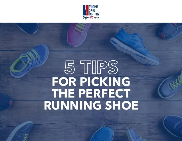 FOR PICKING THE PERFECT RUNNING SHOE