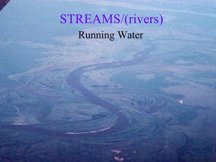 STREAMS/(rivers) Running Water