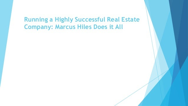 Running a Highly Successful Real Estate Company: Marcus Hiles Does it All