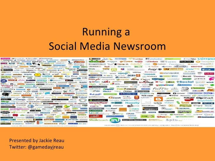 Running a  Social Media Newsroom Presented by Jackie Reau Twitter: @gamedayjreau
